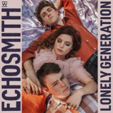 Echosmith's Lonely Generation