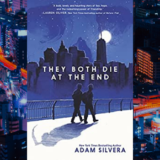 Adam Silvera's They Both Die At The End