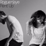Rogue + Jaye's Pent Up