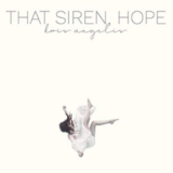 Kris Angelis' That Siren, Hope EP